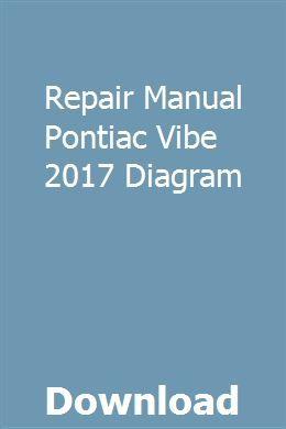 Repair Manual Pontiac Vibe 2017 Diagram Repair Manuals Pontiac Vibe Repair