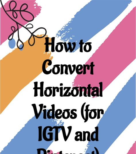 Are you wondering how to convert horizontal videos (16:9) to vertical (9:16) for IGTV or even Pinterest? Portrait videos are here to stay, folks! And if you usually create YouTube videos or shoot in Landscape (horizontal) mode, you have the right idea with repurposing your video content by converting your horizontal (16:9) videos to vertical (9:16) videos for IGTV and Pinterest.
