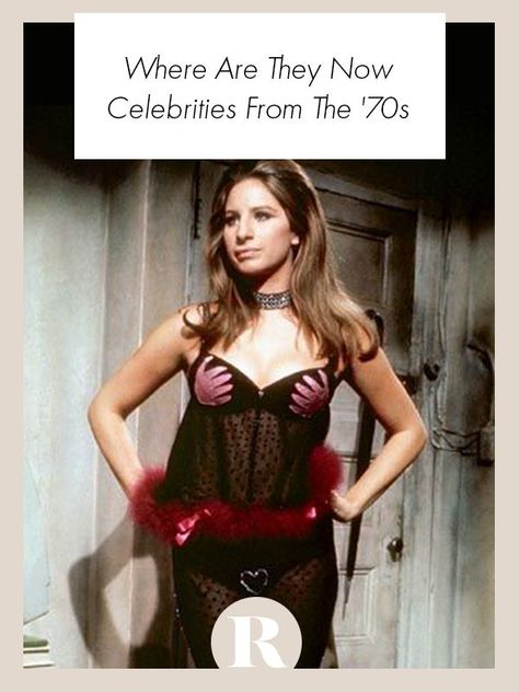 Your favorite celebrities from the 1970s and where they are now.