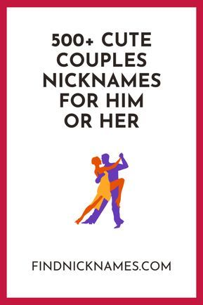 500 Cute Couple Nicknames For Him Or Her Find Nicknames Cute Couple Nicknames Funny Nicknames Nicknames For Boyfriends