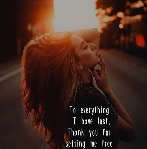To everything I have lost, Thank you for setting me free. #Freedomquotes #Independentwomen #Womensdayquotes #HappyWomensDay #Quotes #Positivequotes