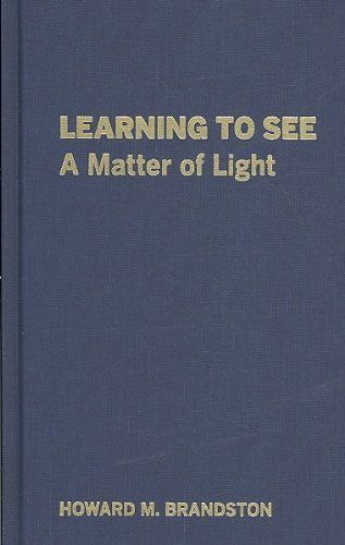 Learning To See A Matter Of Light By Howard M Brandston Https Www Amazon Ca Dp B01fj0tp7y Ref Cm Sw R Pi Dp U X Jdzpab8an Learning Light Pollution Light