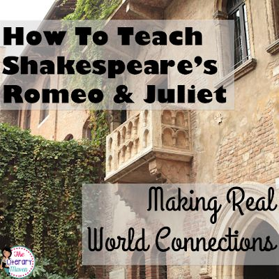 The Literary Maven: How to Teach Shakespeare's Romeo and Juliet: Making Real World Connections