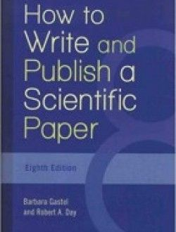how to write and publish a scientific paper 8th by gastel day