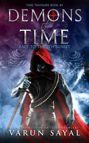 Demons Of Time By Varun Sayal Time Travelers 1 Time Travel Book Tours Sci Fi Thriller