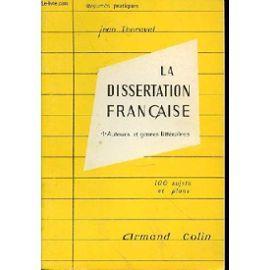 La Dissertation Francaise I Auteur Et Genre Litteraire 100 Sujet Plan De Jean Thoraval Sujets Sur Litterature