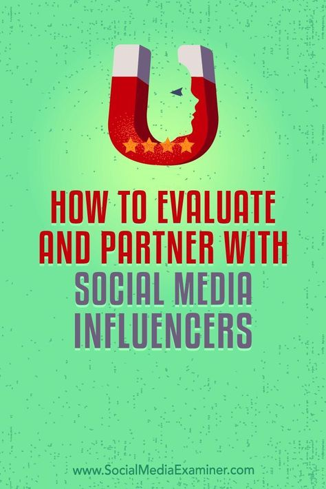 How to Evaluate and Partner With Social Media Influencers : Social Media Examiner