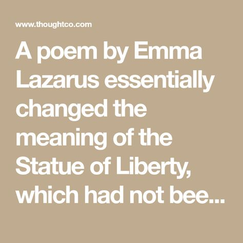 How Emma Lazarus Gave Deep Meaning to the Statue of Liberty