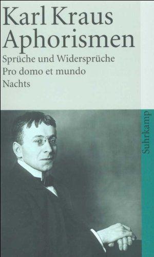 Aphorismen Spruche Und Widerspruche Pro Domo Et Mundo Nachts Und Widerspruche Aphorismen Spruche Bucher Bucher Online Lesen Karl Kraus