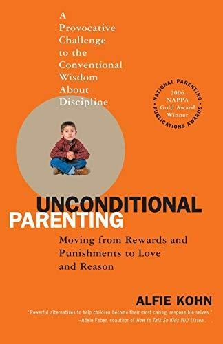 Unconditional Parenting: Moving from Rewards and Punishments to Love and Reason - Default