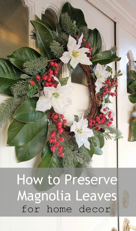 How To Preserve Magnolia Leaves Diy Magnolia Wreath Magnolia Christmas Decor Magnolia Leaf Wreath