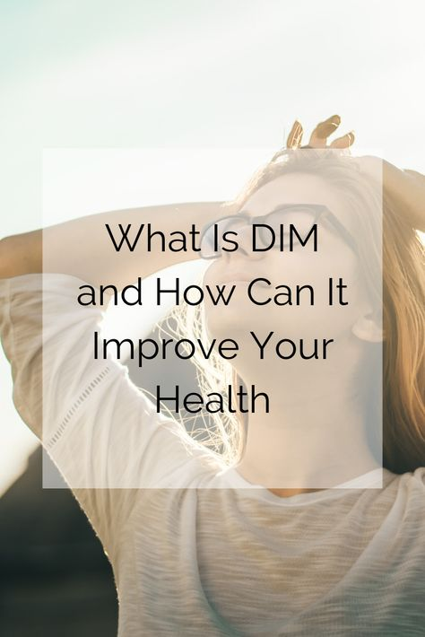 Have you heard of diindolylmethane or DIM? If you're having problems caused by hormone imbalance, this natural substance could help you deal with those issues. Get to know more about DIM and its health benefits for both men and women.  #dim #hormoneimbalance #hormones #estrogen #dimsupplement #dimbenefits