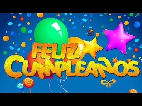 Cancion Cumpleanos Feliz Original En Espanol.Feliz Cumpleanos Original Version En Espanol