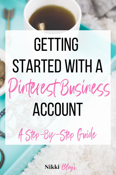 Getting Started With a Pinterest Business Account: A Step-By-Step Guide   Nikki Blogs