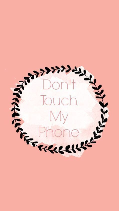 Don T Touch My Phone Wallpapers For Girls Tap To See More Iphone Wallpapers Ba Girl Wallpapers For Phone Dont Touch My Phone Wallpapers Wallpaper Iphone Cute