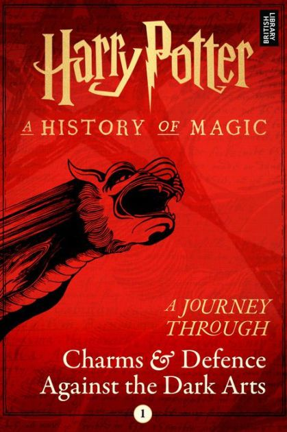 A Journey Through Charms And Defence Against The Dark Arts Nook Book A History Of Magic Dark Art New Harry Potter Book