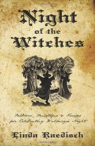 *NIGHT of the WITCHES: Folklore, Traditions & Recipes for Celebrating Walpurgis Night
