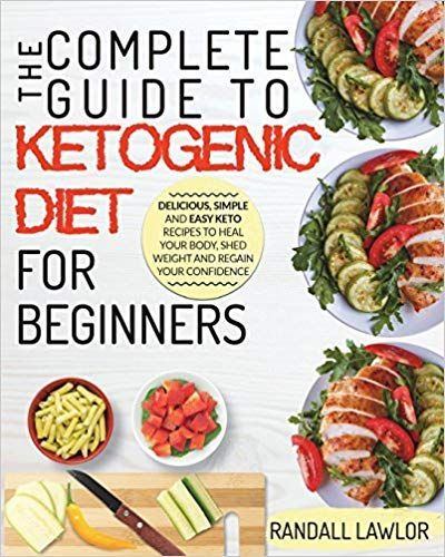 Pdf Download Keto Diet For Beginners The Complete Guide To The Ketogenic Diet Keto Diet For Beginners Ketogenic Diet Recipes Keto Diet Guide