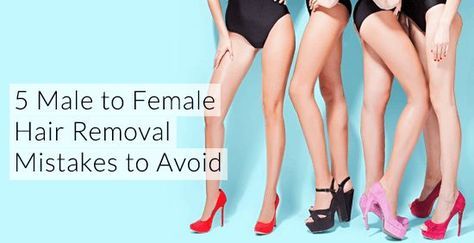 5 Male to Female Hair Removal Mistakes to Avoid – WEBSITE ++ : feminization.us