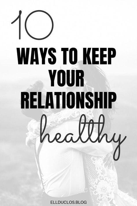 10 ways to keep your relationship healthy. 10 relationship reminders. #healthyrelationships #relationshiptips #relationshipgoals #datingtips #marriagetips #findinglove #healthyrelationshiphabits #relationshipadvice