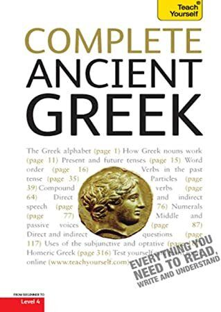 Get Book Complete Ancient Greek A Comprehensive Guide To Reading And Understanding Ancient Greek Ancient Greek Greek Language Teaching