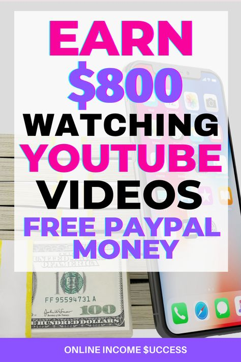 How To Earn $800 Watching YouTube Videos and Get FREE PayPal Money 2020!