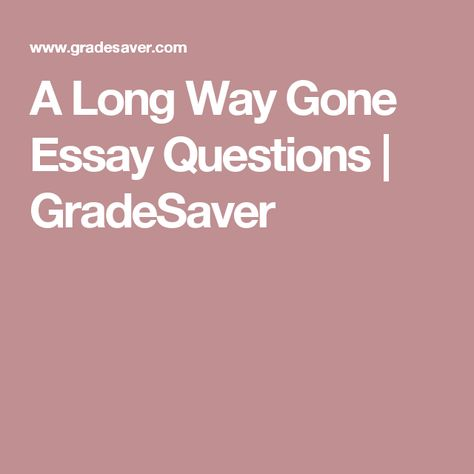 Samples Of Persuasive Essays For High School Students A Long Way Gone Essay Questions  Gradesaver Thesis Statement In A Narrative Essay also Essay About English Class A Long Way Gone Essay Questions  Gradesaver  A Long Way Gone  Health And Fitness Essays