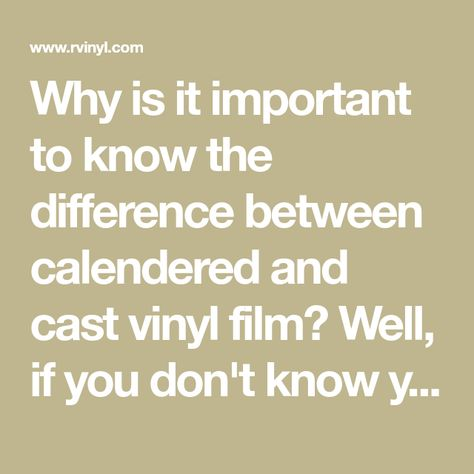 Why is it important to know the difference between calendered and cast vinyl film? Well, if you don't know you could end up trying to wrap your car with vinyl that was meant for decals and won't stretch. Get the right vinyl for your project and know the difference.