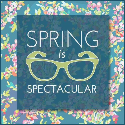Spring is SPECTACular Eye Quotes
