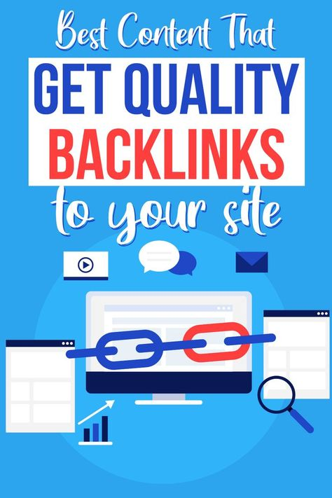 How To Get Backlinks To Your Site: Best Content That Attracts It