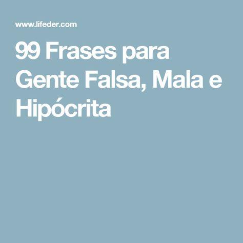 99 Frases Para Gente Falsa Mala E Hipócrita Gente
