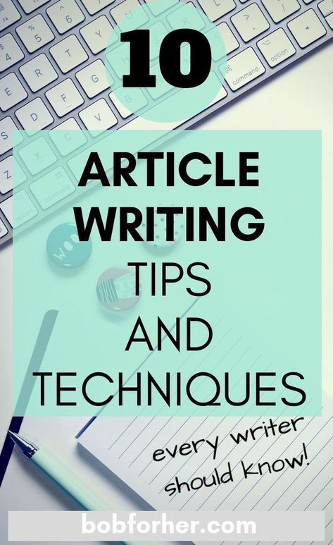 The 10 Article Writing Tips And Techniques |