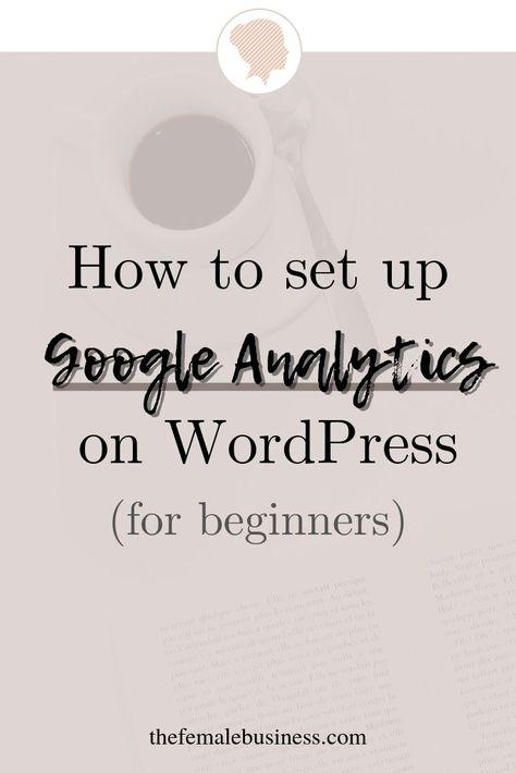 How to add Google Analytics to WordPress (in under 10 minutes)