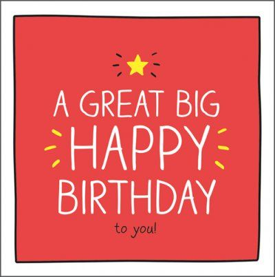 A Great Big Happy Birthday Card Birthday Cards For Her Birthday Cards Greeting Card Companies