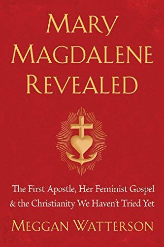 Download Pdf Mary Magdalene Revealed The First Apostle Her