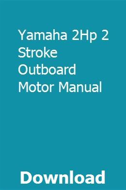 Yamaha 2Hp 2 Stroke Outboard Motor Manual   usinpica
