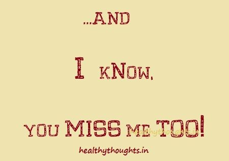 Love Quotes I Know You Miss Me Too Life Quotes Me Quotes Hindi Quotes