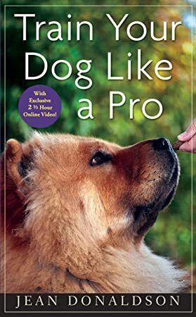 Pdf Train Your Dog Like A Pro Author Jean Donaldson Bookshelves