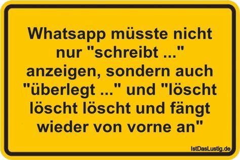 Whatsapp müsste nicht nur schreibt  anzeigen, sondern