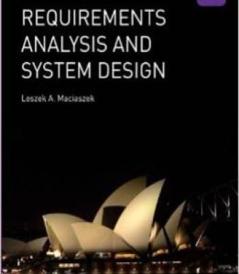 Requirements Analysis And Systems Design 3rd Edition By Leszek Maciaszek Pdf System Analysis Design