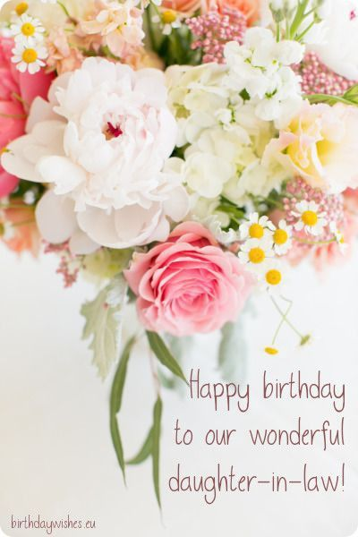 Perfect Happy Birthday Flowers For Daughter And Description Birthday Daughter In Law Birthday Wishes For Daughter Wishes For Daughter