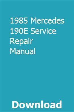 1985 Mercedes 190e Service Repair Manual Owners Manuals Mercedes Benz C220 Mercedes C180