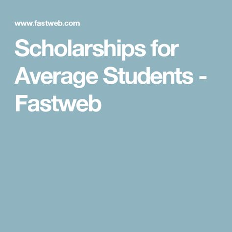 Scholarships for Average Students - Fastweb | College entrance