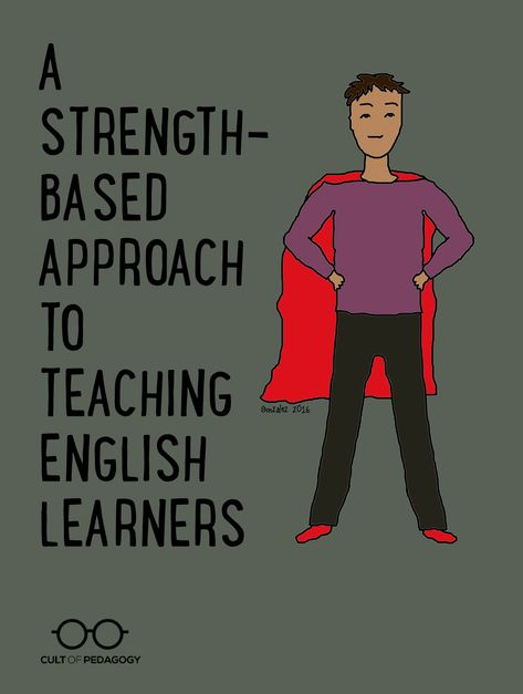 A Strength-Based Approach to Teaching English Learners