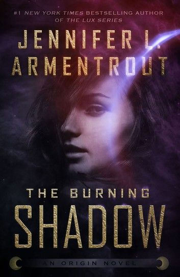 The Burning Shadow Ebook By Jennifer L Armentrout Rakuten Kobo Novels Books For Teens Books