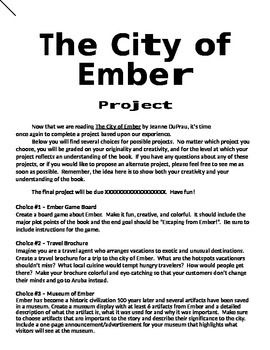 """Great culminating project ideas for a literature study of """"The City of Ember"""".  Includes a rubric.  I have used this successfully in my 5th grade class for several years.  The students really enjoy choosing among these projects and presenting them to the class."""