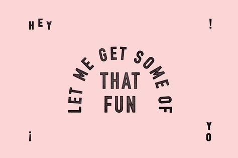Hey you, let me get some of that fun, typography graphics Source: benbiondo