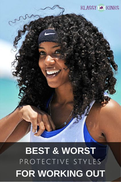 Best And Worst Protective Styles For Working Out I Recently Started Working Out At The Gym Each Day Protective Styles Workout Hairstyles Natural Hair Styles