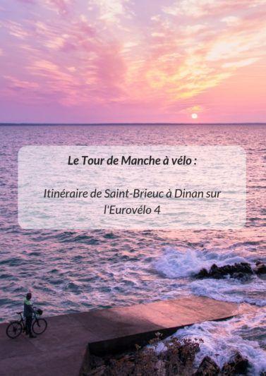Le Tour De Manche A Velo Decouvrez Cet Itineraire Cyclable Dans