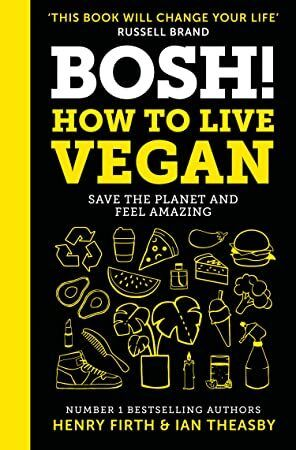 Free Read Bosh How To Live Vegan Simple Tips And Plant Based
